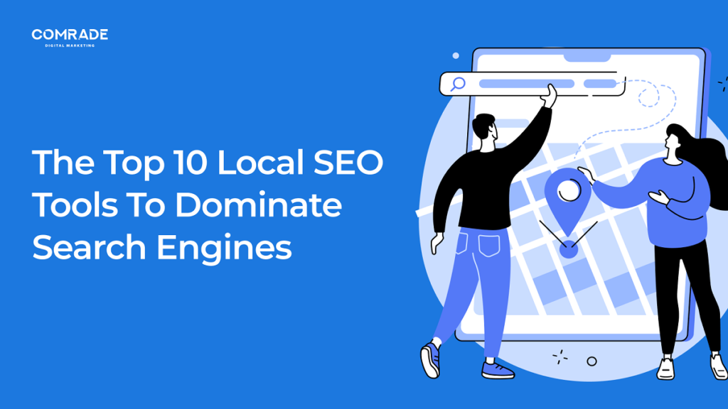 The Top 10 Local SEO Tools To Dominate Search Engines