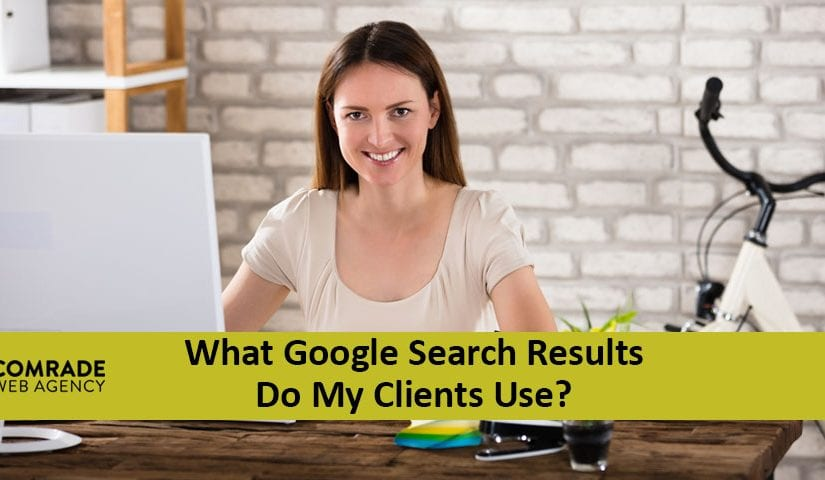 What Do Your Clients Look for in Their Google Search Results?