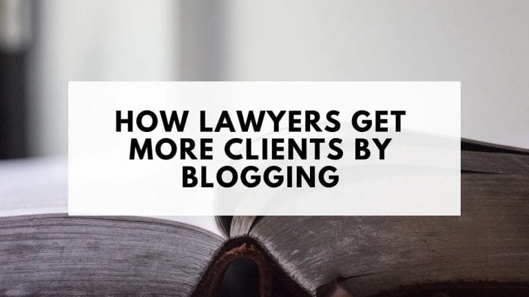 How Lawyers Get More Clients by Blogging [2019 Edition]