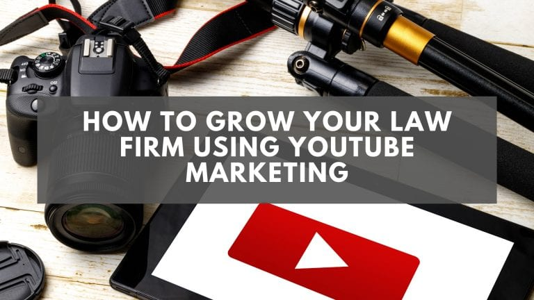 How to Grow Your Law Firm Using YouTube Marketing