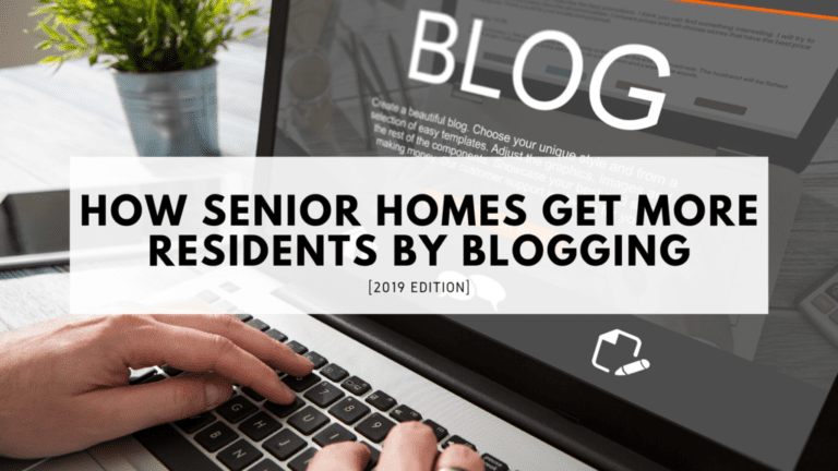 How Senior Homes Get More Residents by Blogging [2019 Edition]