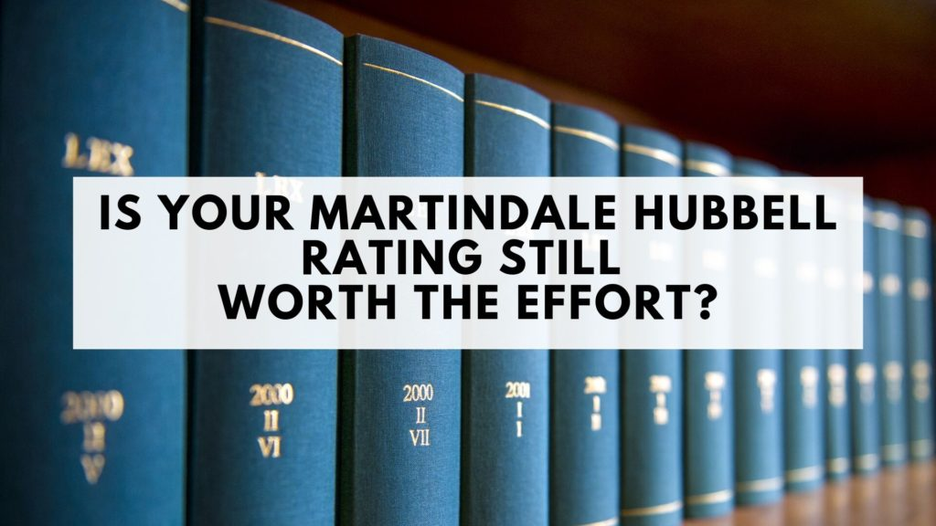 Is Your Martindale Hubbell Rating Still Worth the Effort?