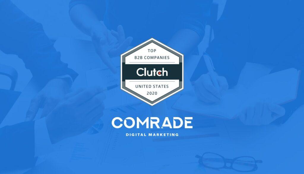 Comrade Digital Marketing Agency Named Leading B2B Company in Prestigious Clutch Ranking