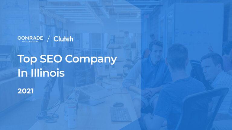 Comrade Digital Marketing Wins Top SEO Company in Illinois Award on Clutch