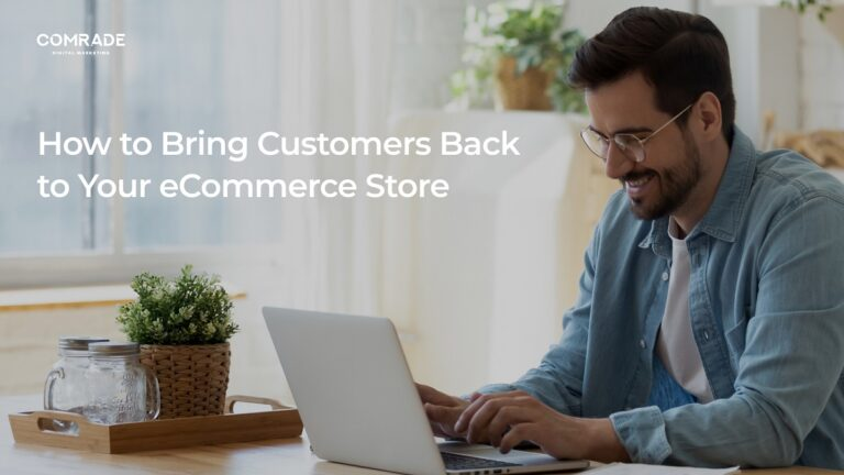 How to Bring Customers Back to Your eCommerce Store