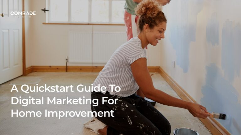 Digital Marketing For Home Improvement Companies — a Quickstart Guide