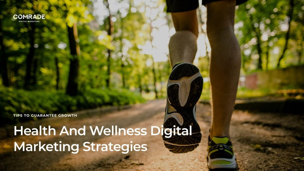 Six Tips To Improve Your Health and Wellness Marketing Strategy